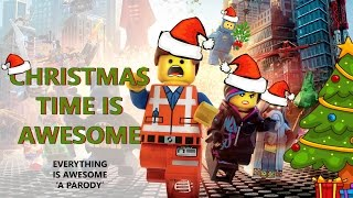 """Everything Is Awesome Parody: """"Christmas Time is Awesome"""" 