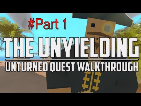 Unturned - The Unyielding (All Quest Walkthrough Part #1)
