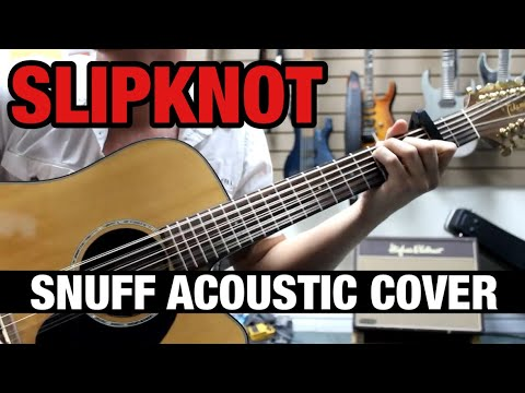 Chris Feener- SNUFF (Slipknot) Acoustic Cover