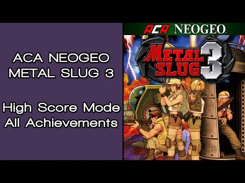 ACA NEOGEO METAL SLUG 3 - High Score Mode All Achievements