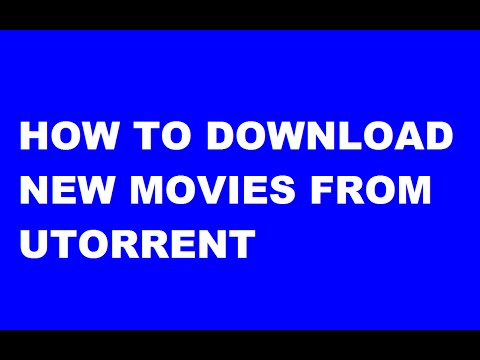 How To Download New Movies From Utorrent...