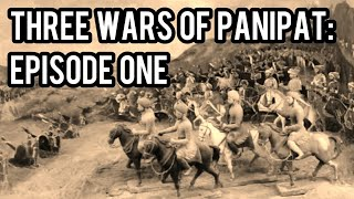 First Battle of Panipat - Rise of Mughal Empire
