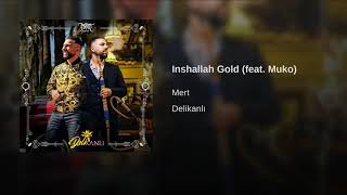 Mert feat. Muko - Inshallah Gold { Delikanlı }