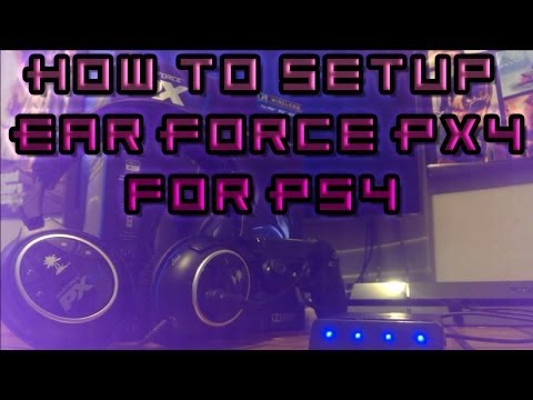 How To Setup Ear Force PX4 For PS4