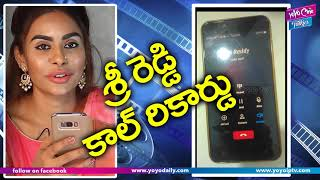 Sri Reddy Leaks Call Record | Tollywood Casting...