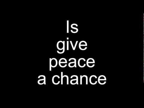 John Lennon Give Peace A Chance with Lyrics Highest Quality Audio