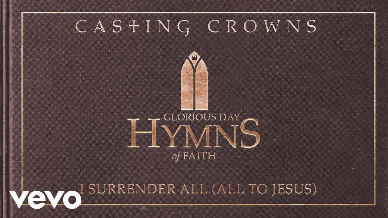 casting-crowns-i-surrender-all-all-to-jesus-audio-castingcrownsvevo