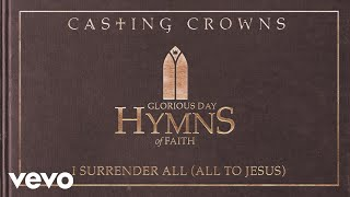 casting crowns i surrender all all to jesus audio