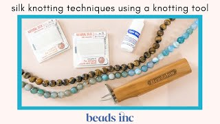Simple Silk Knotting Techniques for Necklaces and Bracelets Using a Knotting Tool