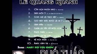 Album Phó Thác ( Trình Bày : Lê Quang Khánh )