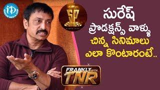 I Have No Complaints Against Suresh Productions - Raj Kandukuri | Frankly With TNR