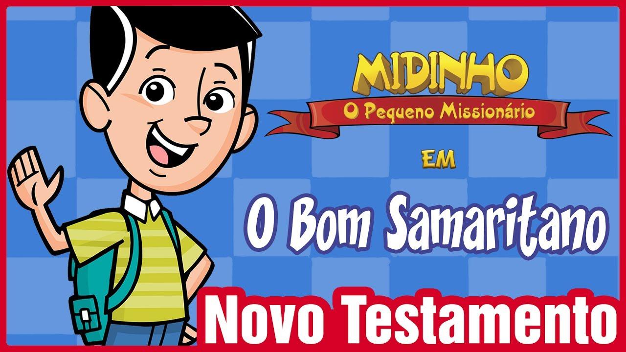O Bom Samaritano - Midinho, o Pequeno Missionário