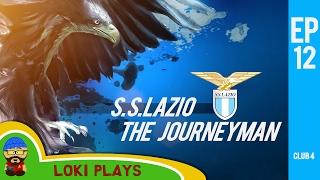 let s play fm17 the journeyman c4 ep12 lazio football manager 2017 llm