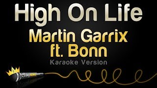 Martin Garrix ft.  Bonn - High On Life (Karaoke Version)