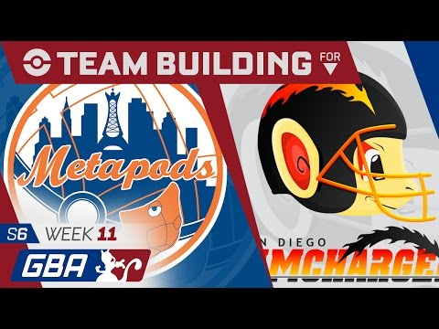 New York Metapods Team Building GBA S6 Week 11: VS San Diego Chimchargers