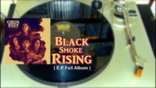 GRETA VAN FLEET  ( Black Smoke Rising - Full Album Vinyl Sound - EP 2017  ) HD
