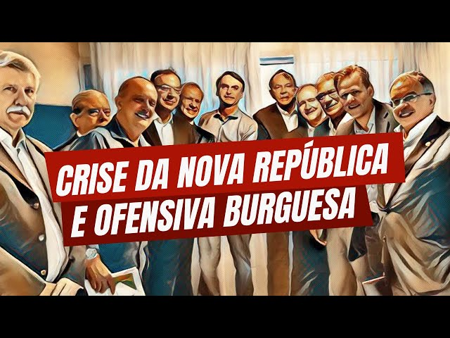 Crise da Nova República e ofensiva burguesa