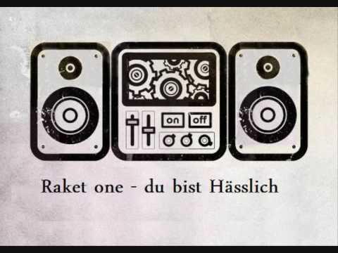 Raket one - du bist Hässlich