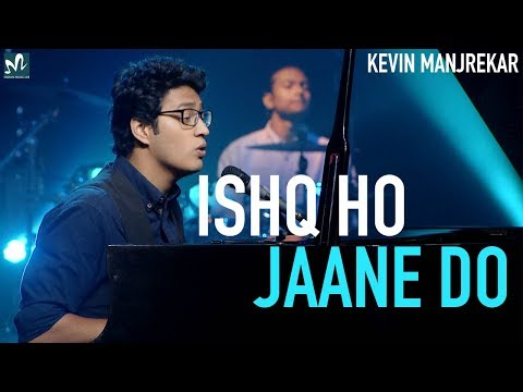 Ishq Ho Jaane Do | Latest love song 2018 | Romantic Song 2018 | Indian Music Lab | Kevin