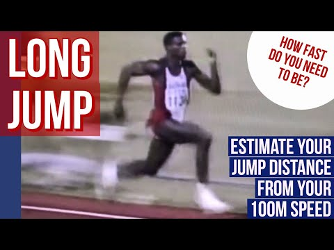 LONG JUMP: HOW FAST DO YOU NEED TO BE? See how far you can