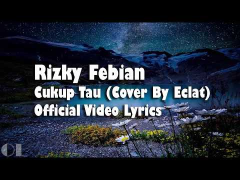 Rizky Febian - Cukup Tau Lyrics [Cover]