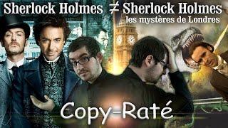 Copy-Raté : Sherlock Holmes / Sherlock Holmes les Mystères de Londres