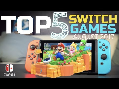Top 5 NEW Nintendo Switch Games for August 2017
