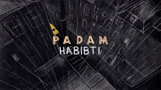 PADAM - HABIBTI - Vidéo clip officiel
