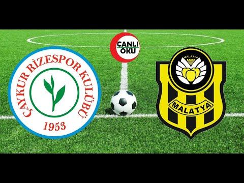 Çaykur Rizespor - Yeni Malatyaspor