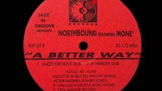 A Better Way (A Harder Dub) - Jazz-N-Groove Presents Northbound Ft Moné - Bassline Records (B2)