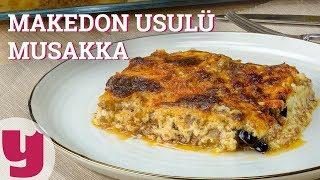 Makedon Usulü Musakka Tarifi (Lezzet Göçü!) | Yemek.com