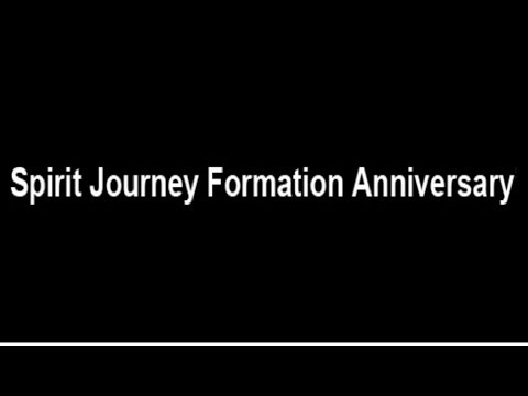 Spirit Journey Formation Anniversary