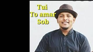 TUI TO AMAR SOB (তুইতো আমার সব) LYRICS - MINAR RAHMAN | BENGALI SONG 2018.mp3