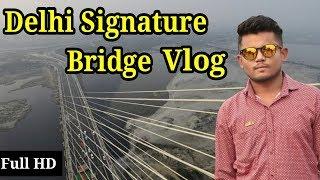 Delhi Signature Bridge Vlog Iconic Bridge India Delhi Wazirabad Signature Bridge Delhi Full Video
