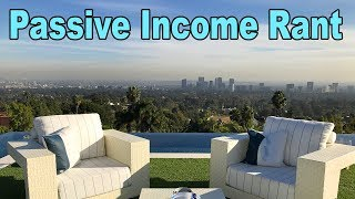 My thoughts on Passive Income and Real Estate Investing