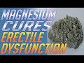 Magnesium Cures Erectile Dysfunction – How To Cure Erectile Dysfunction Naturally