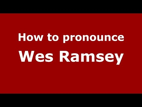 How to pronounce Wes Ramsey (American English/US)  - PronounceNames.com