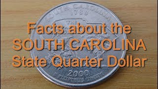 Facts about the SOUTH CAROLINA State Quarter Dollar
