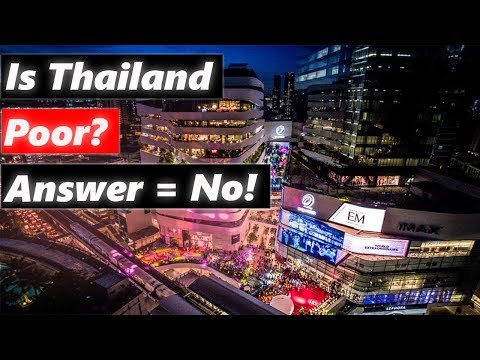 Is Thailand poor? (Not even slightly. Though wealth inequality is extreme!)