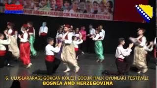 BOSNIA AND HERZEGOVINA   6  ULUSLARARASI GÖKCAN KOLEJİ ÇOCUK HALK OYUNLARI FESTİVALİ