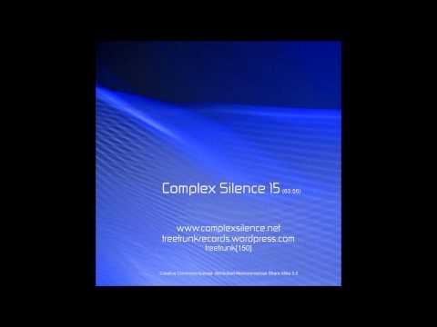Phillip Wilkerson - Complex Silence 15 (Full Album)