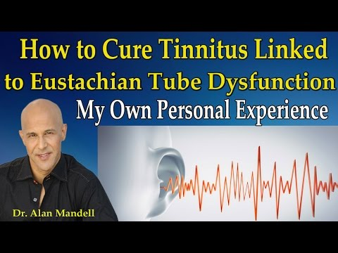 how-to-cure-tinnitus-linked-to-eustachian-tube-dysfunction-(my-personal-experience)---dr-mandell