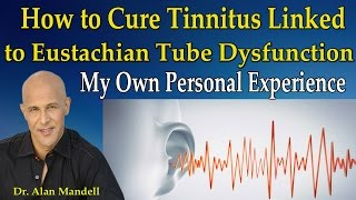 How to Cure Tinnitus Linked to Eustachian Tube Dysfunction (My Personal Experience) - Dr Mandell thumbnail