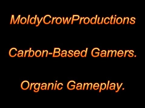 MoldyCrowProductions: Carbon-Based Gamers. Organic Gameplay.