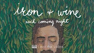 Iron and Wine - Each Coming Night YouTube Videos
