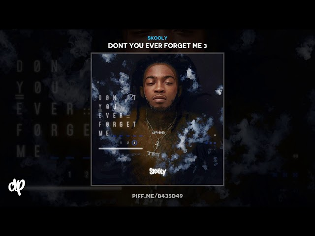Skooly - 52 Fabrics [Dont You Ever Forget Me 3]
