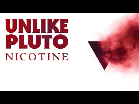 Unlike Pluto - Nicotine ft. Joanna Jones