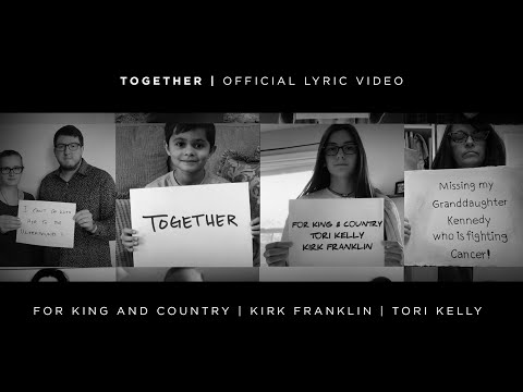 for KING & COUNTRY - TOGETHER (Official Lyric Video)