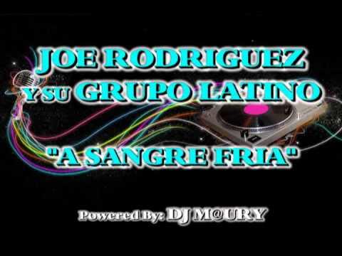 Joe Rodriguez  A Sangre Fria