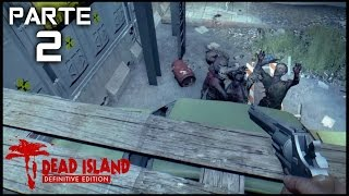 DEAD ISLAND DEFINITIVE EDITION (RYDER) Gameplay Español Parte 2 - PC Max Settings 1080p HD 60fps